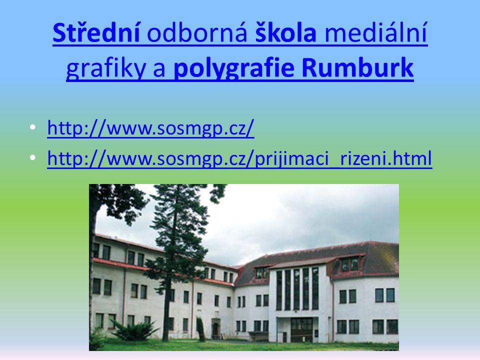 Střední odborná škola mediální grafiky a polygrafie Rumburk http://www.sosmgp.cz/ http://www.sosmgp.cz/prijimaci_rizeni.html