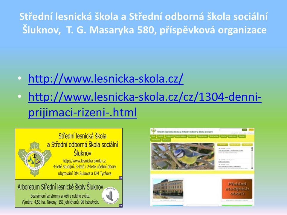 Střední lesnická škola a Střední odborná škola sociální Šluknov, T. G. Masaryka 580, příspěvková organizace http://www.lesnicka-skola.cz/ http://www.l