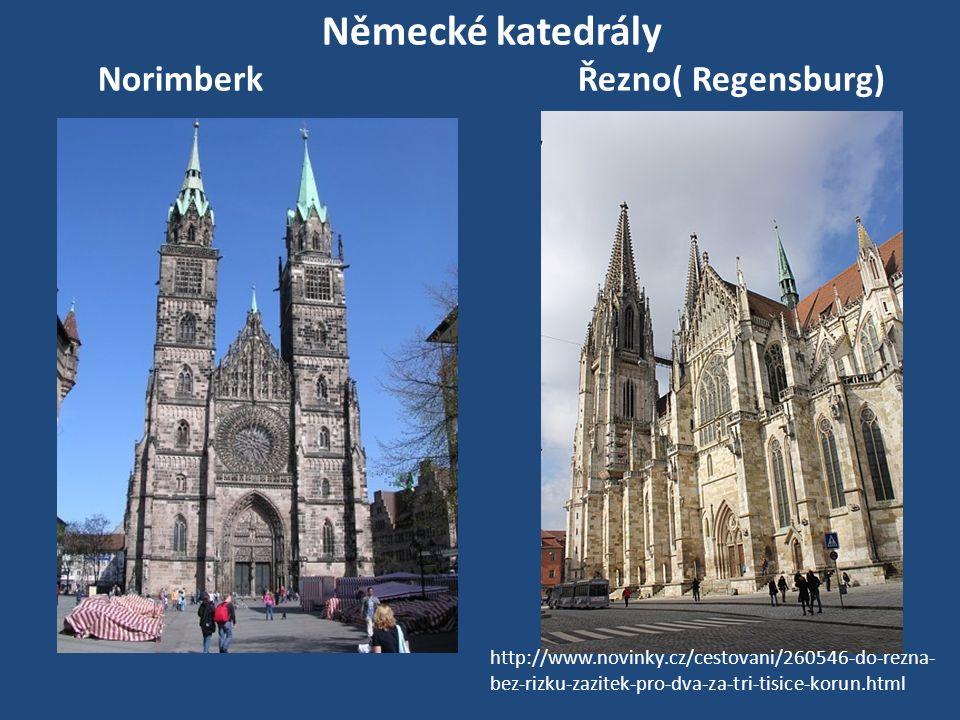 Německé katedrály NorimberkŘezno( Regensburg) http://www.novinky.cz/cestovani/260546-do-rezna- bez-rizku-zazitek-pro-dva-za-tri-tisice-korun.html