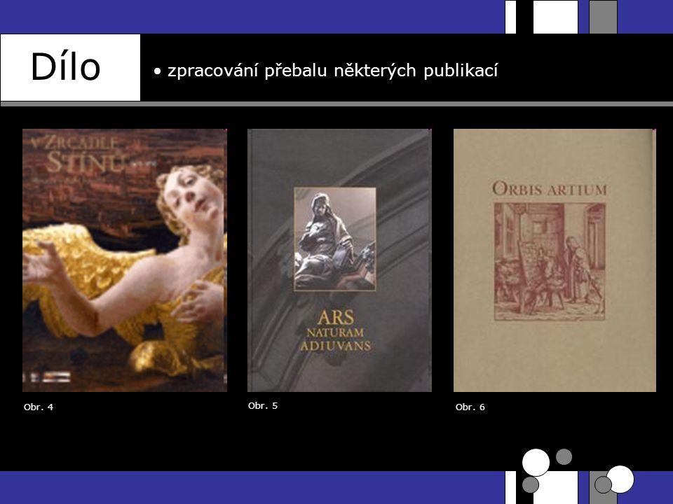 Dílo zpracování přebalu některých publikací Obr. 4 Obr. 5 Obr. 6