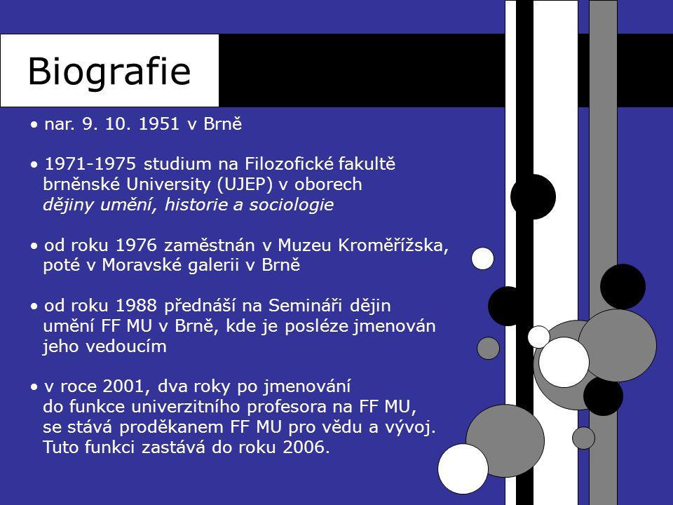 nar. 9. 10. 1951 v Brně 1971-1975 studium na Filozofické fakultě brněnské University (UJEP) v oborech dějiny umění, historie a sociologie od roku 1976