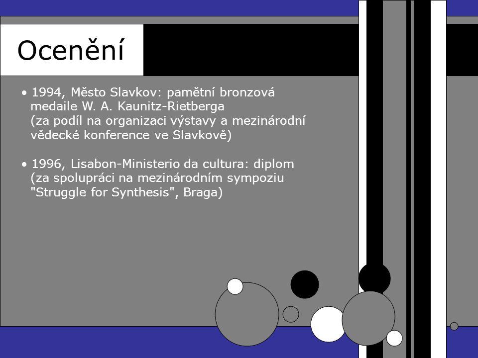 Ocenění 1994, Město Slavkov: pamětní bronzová medaile W. A. Kaunitz-Rietberga (za podíl na organizaci výstavy a mezinárodní vědecké konference ve Slav