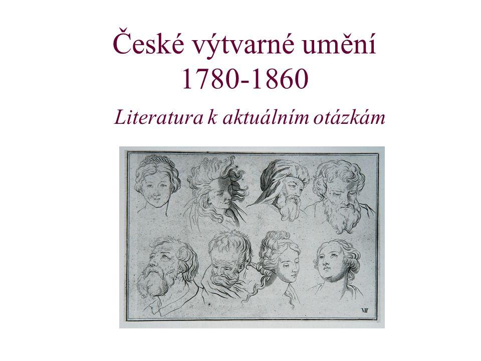 České výtvarné umění 1780-1860 Literatura k aktuálním otázkám