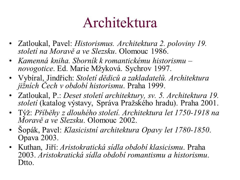 Architektura Zatloukal, Pavel: Historismus. Architektura 2. poloviny 19. století na Moravě a ve Slezsku. Olomouc 1986. Kamenná kniha. Sborník k romant