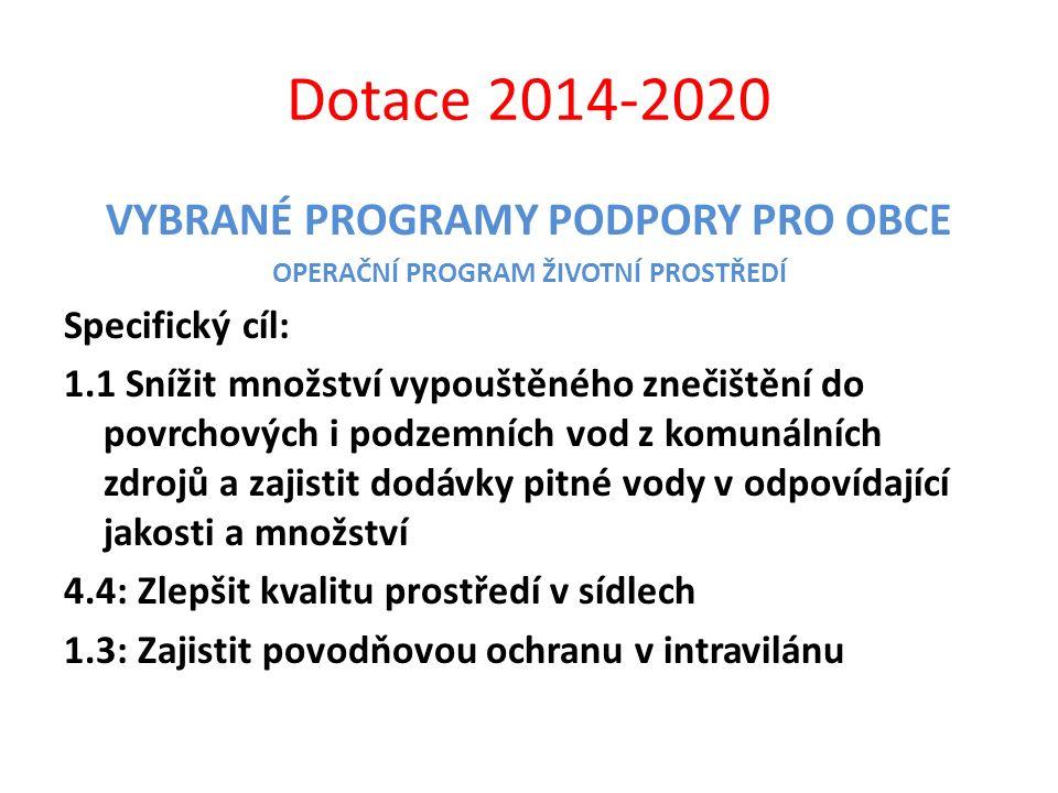 Dotace 2014-2020 VYBRANÉ PROGRAMY PODPORY PRO OBCE OPERAČNÍ PROGRAM ŽIVOTNÍ PROSTŘEDÍ Specifický cíl: 1.1 Snížit množství vypouštěného znečištění do p