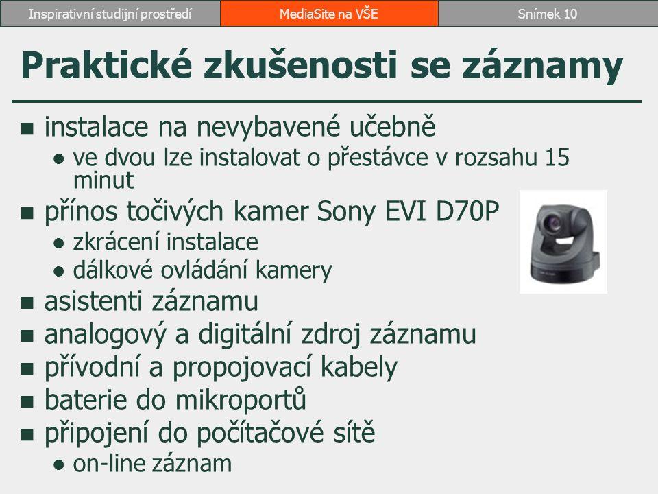 Praktické zkušenosti se záznamy instalace na nevybavené učebně ve dvou lze instalovat o přestávce v rozsahu 15 minut přínos točivých kamer Sony EVI D7