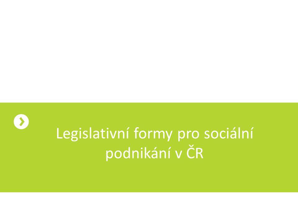Legislativní formy pro sociální podnikání v ČR