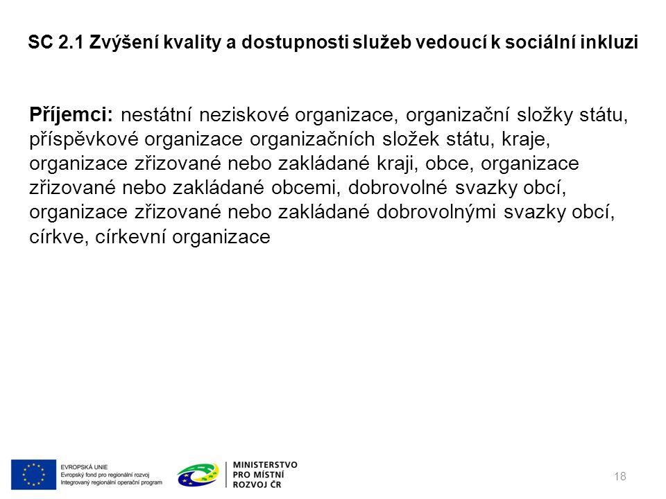 Příjemci: nestátní neziskové organizace, organizační složky státu, příspěvkové organizace organizačních složek státu, kraje, organizace zřizované nebo