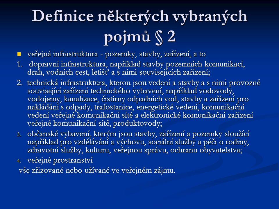 Definice některých vybraných pojmů § 2 veřejná infrastruktura - pozemky, stavby, zařízení, a to veřejná infrastruktura - pozemky, stavby, zařízení, a to 1.