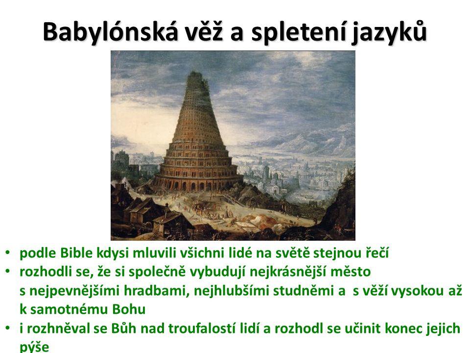 Babylónská věž a spletení jazyků podle Bible kdysi mluvili všichni lidé na světě stejnou řečí rozhodli se, že si společně vybudují nejkrásnější město