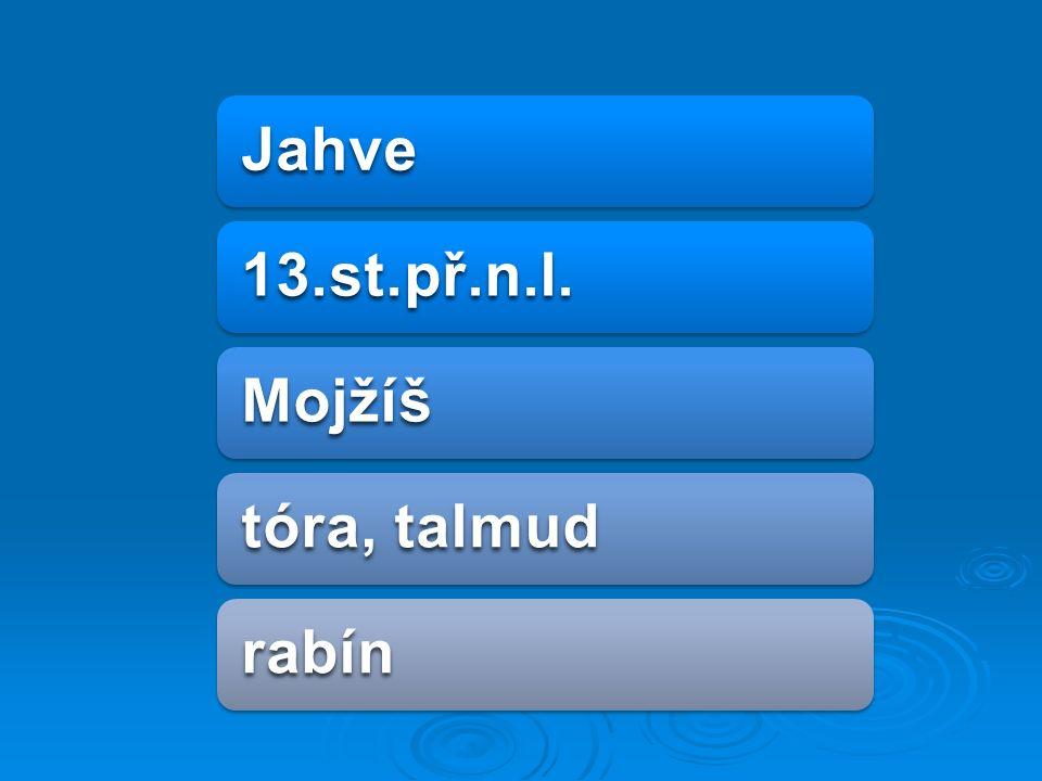 Jahve 13.st.př.n.l. Mojžíš tóra, talmud rabín
