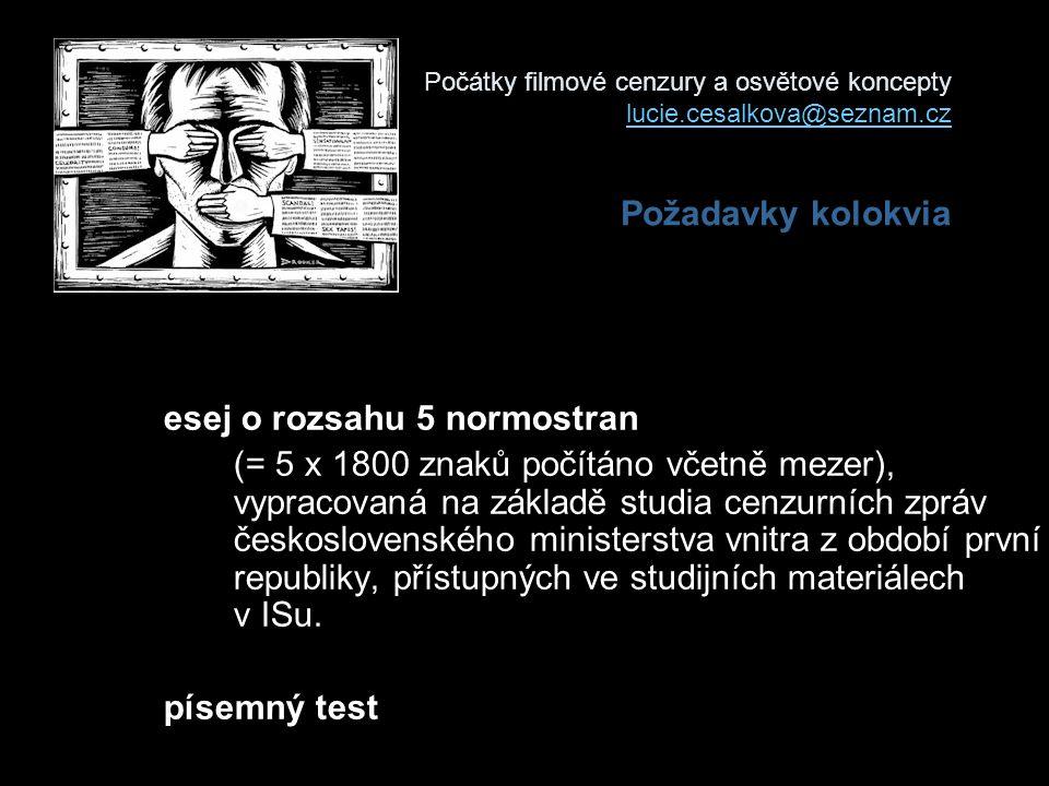 Počátky filmové cenzury a osvětové koncepty lucie.cesalkova@seznam.cz Požadavky kolokvia lucie.cesalkova@seznam.cz esej o rozsahu 5 normostran (= 5 x