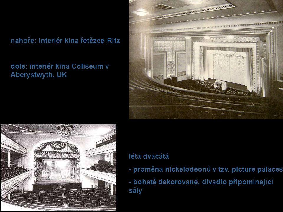 léta dvacátá - proměna nickelodeonů v tzv. picture palaces - bohatě dekorované, divadlo připomínající sály nahoře: interiér kina řetězce Ritz dole: in