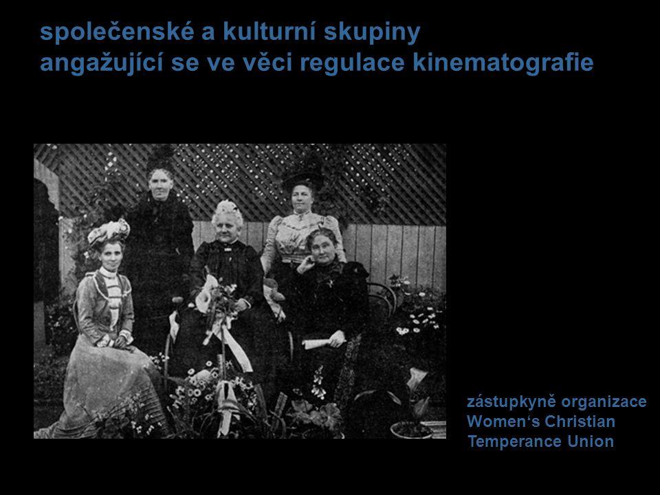 společenské a kulturní skupiny angažující se ve věci regulace kinematografie zástupkyně organizace Women's Christian Temperance Union