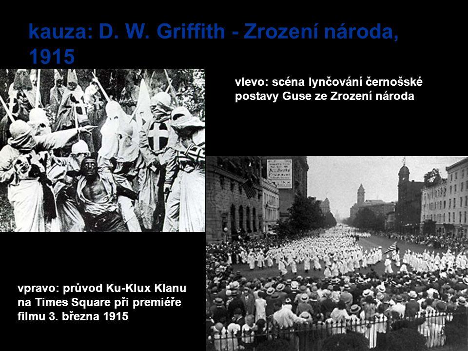 kauza: D. W. Griffith - Zrození národa, 1915 vlevo: scéna lynčování černošské postavy Guse ze Zrození národa vpravo: průvod Ku-Klux Klanu na Times Squ