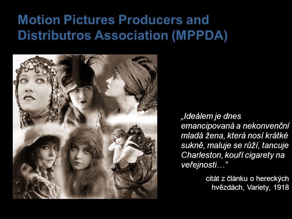 """Motion Pictures Producers and Distributros Association (MPPDA) """"Ideálem je dnes emancipovaná a nekonvenční mladá žena, která nosí krátké sukně, maluje"""