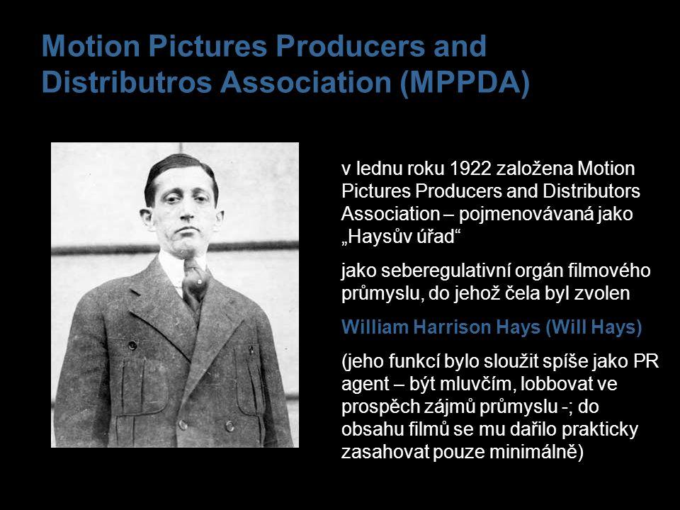 Motion Pictures Producers and Distributros Association (MPPDA) v lednu roku 1922 založena Motion Pictures Producers and Distributors Association – poj