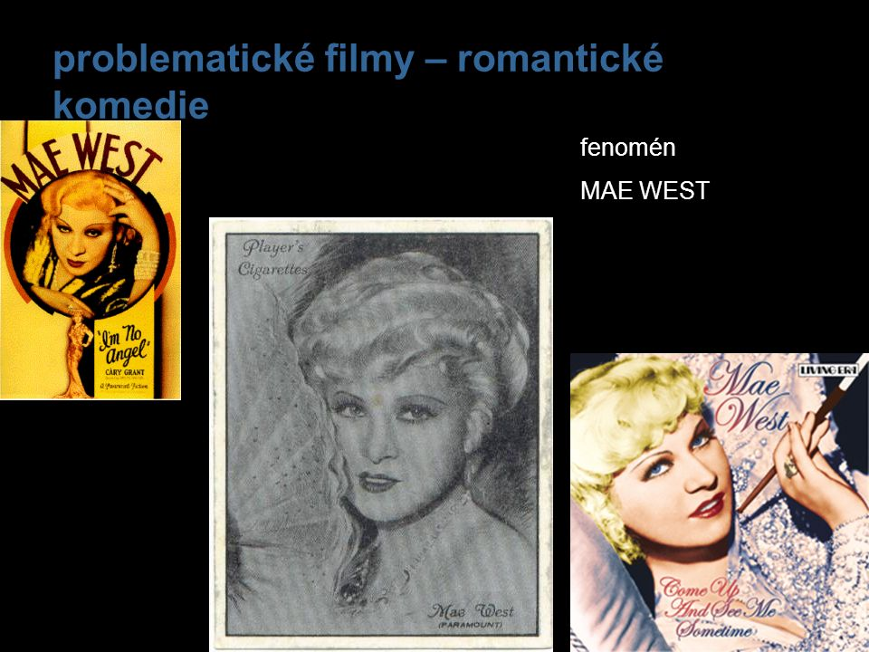 problematické filmy – romantické komedie fenomén MAE WEST
