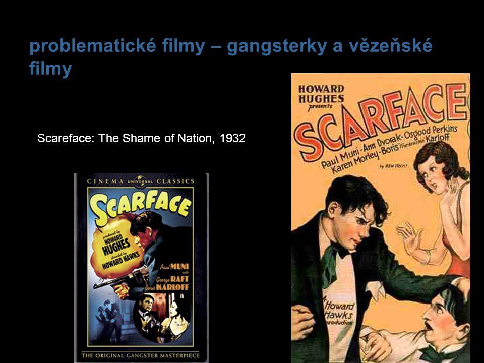 problematické filmy – gangsterky a vězeňské filmy Scareface: The Shame of Nation, 1932