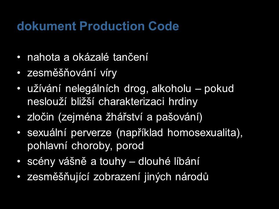 dokument Production Code nahota a okázalé tančení zesměšňování víry užívání nelegálních drog, alkoholu – pokud neslouží bližší charakterizaci hrdiny z