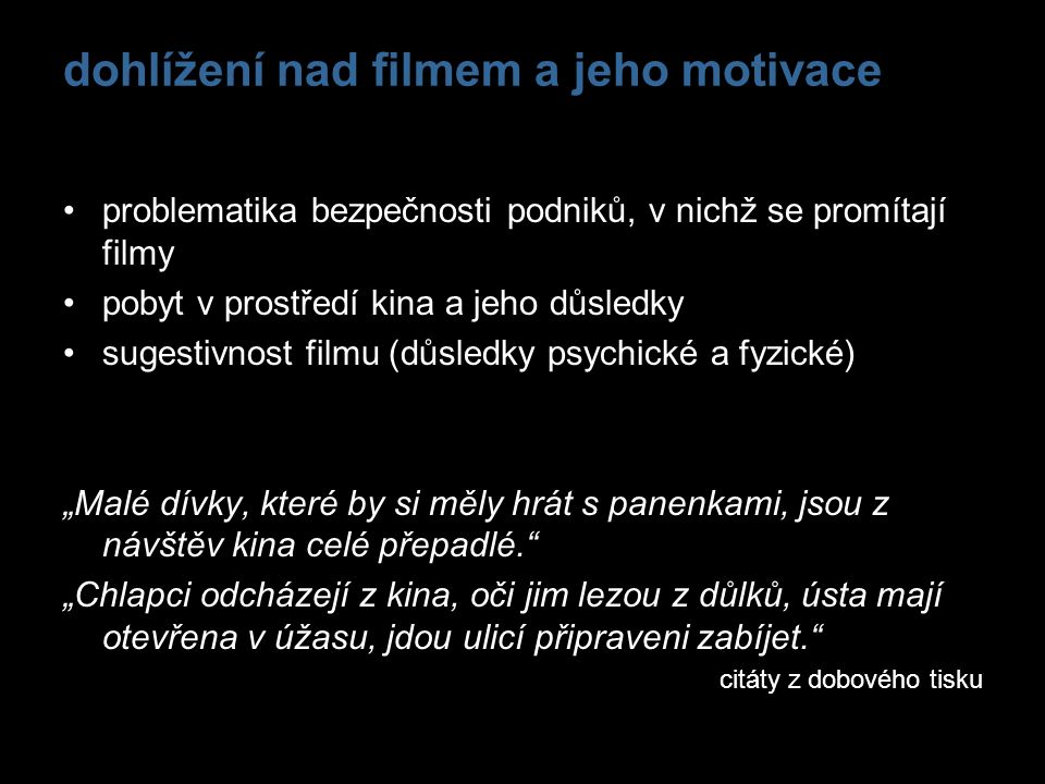 dohlížení nad filmem a jeho motivace problematika bezpečnosti podniků, v nichž se promítají filmy pobyt v prostředí kina a jeho důsledky sugestivnost