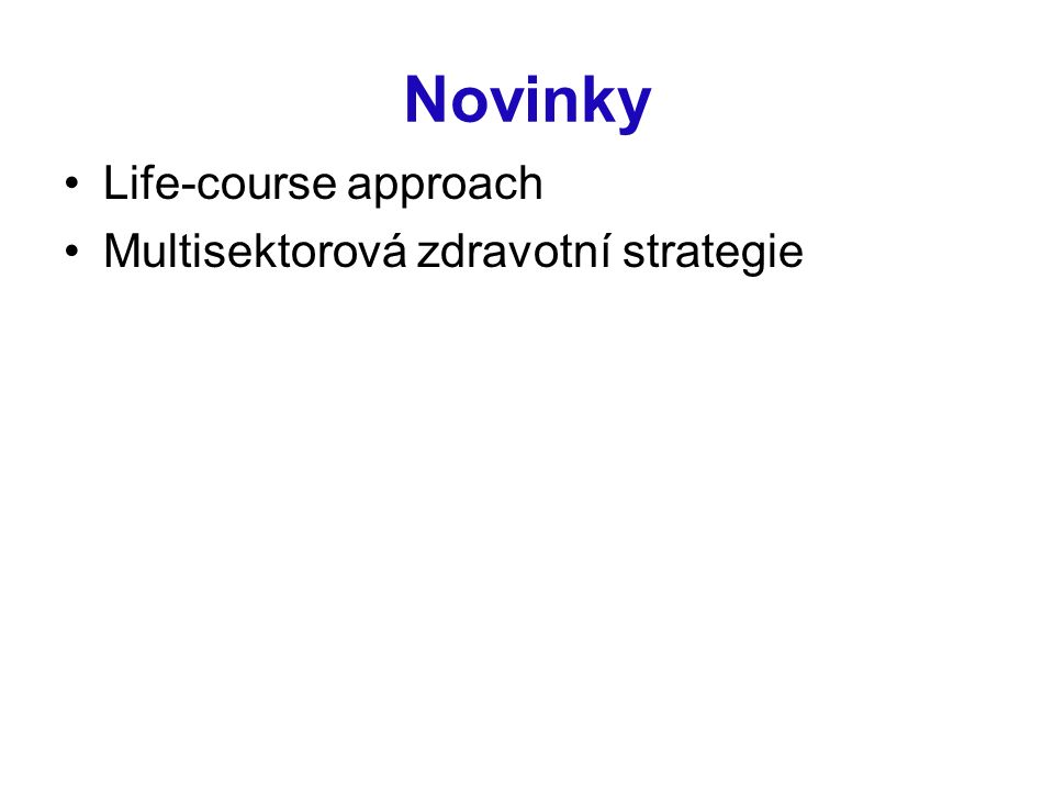 Novinky Life-course approach Multisektorová zdravotní strategie