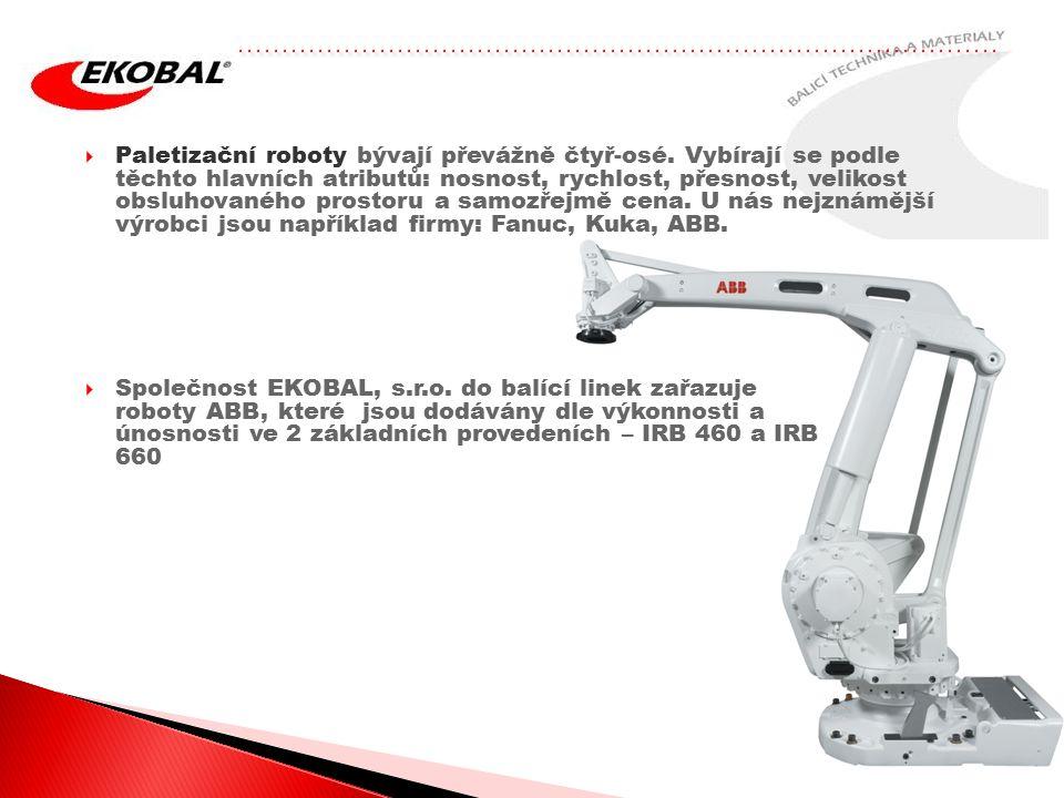  Paletizační roboty bývají převážně čtyř-osé.