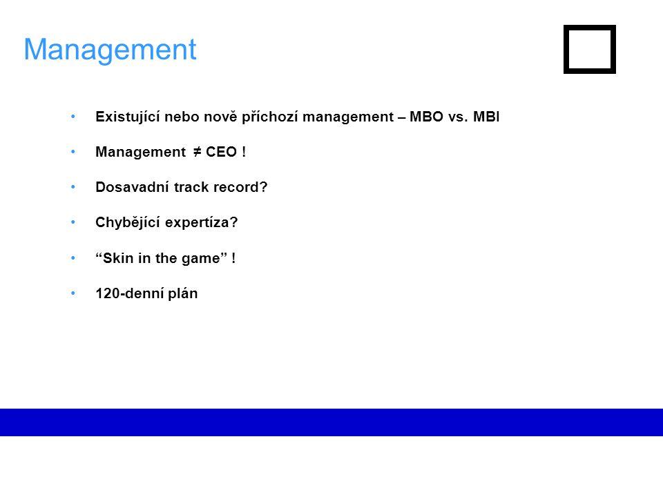 Management Existující nebo nově příchozí management – MBO vs.