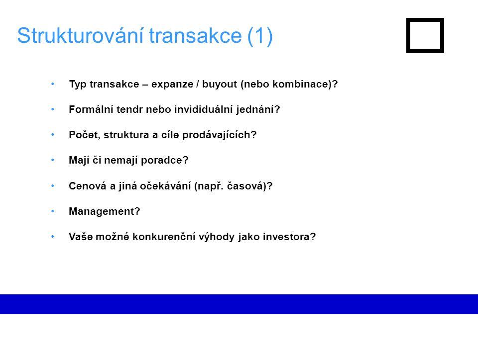 Strukturování transakce (1) Typ transakce – expanze / buyout (nebo kombinace).