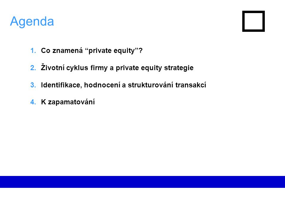 Agenda 1.Co znamená private equity .