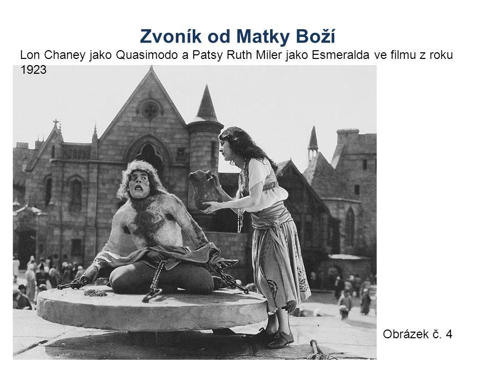Obrázek č. 4 Zvoník od Matky Boží Lon Chaney jako Quasimodo a Patsy Ruth Miler jako Esmeralda ve filmu z roku 1923