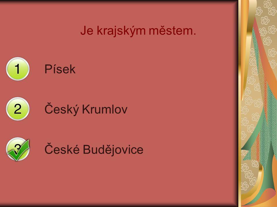 Je krajským městem. Písek Český Krumlov České Budějovice