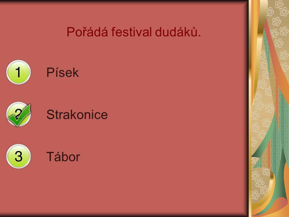 Pořádá festival dudáků. Písek Strakonice Tábor