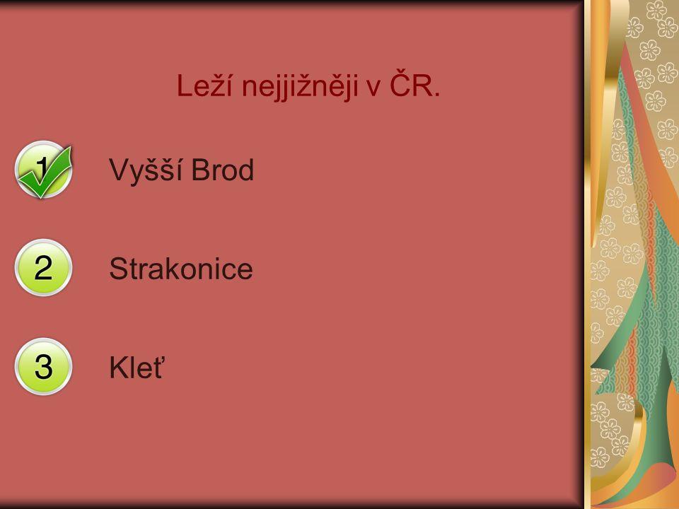 Leží nejjižněji v ČR. Vyšší Brod Strakonice Kleť