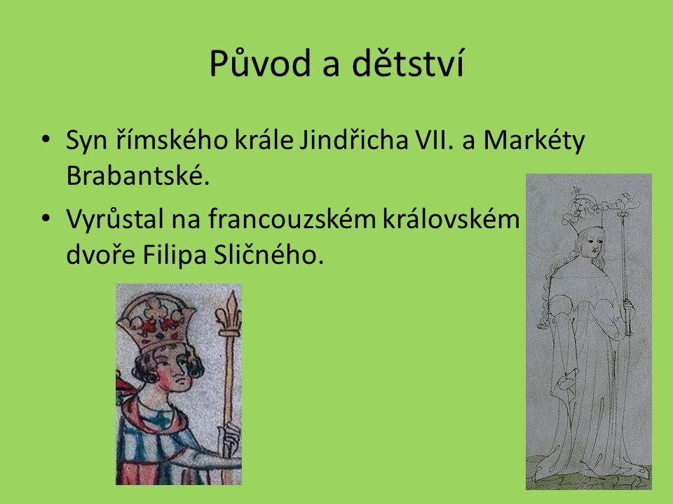 Původ a dětství Syn římského krále Jindřicha VII.a Markéty Brabantské.