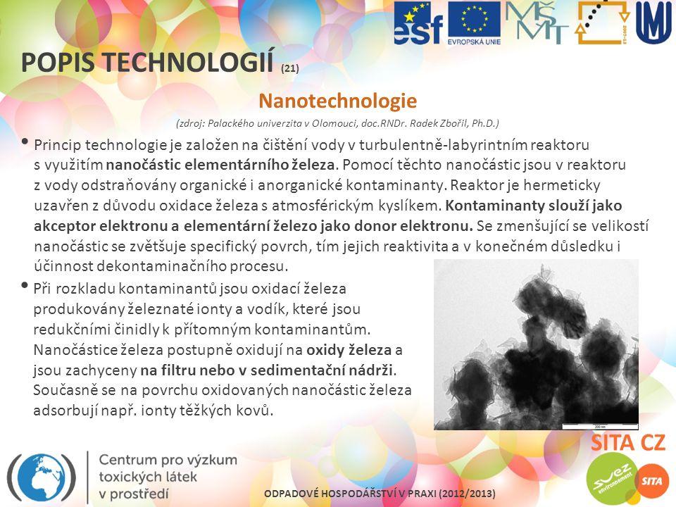 ODPADOVÉ HOSPODÁŘSTVÍ V PRAXI (2012/2013) POPIS TECHNOLOGIÍ (21) Nanotechnologie (zdroj: Palackého univerzita v Olomouci, doc.RNDr. Radek Zbořil, Ph.D