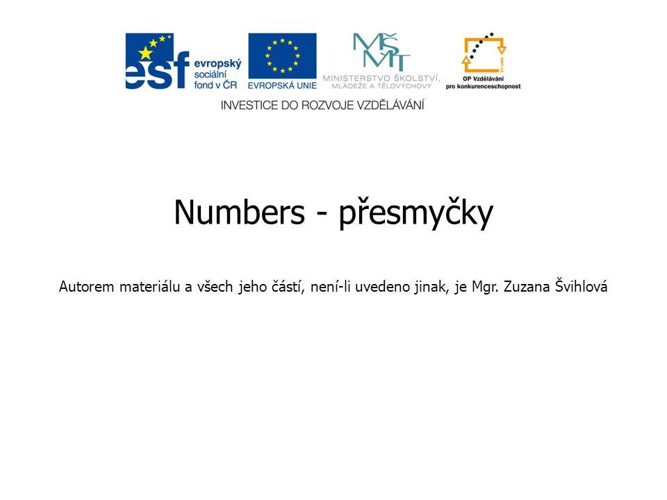 Numbers - přesmyčky Autorem materiálu a všech jeho částí, není-li uvedeno jinak, je Mgr.