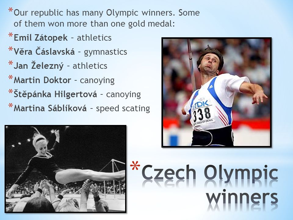 * Our republic has many Olympic winners.