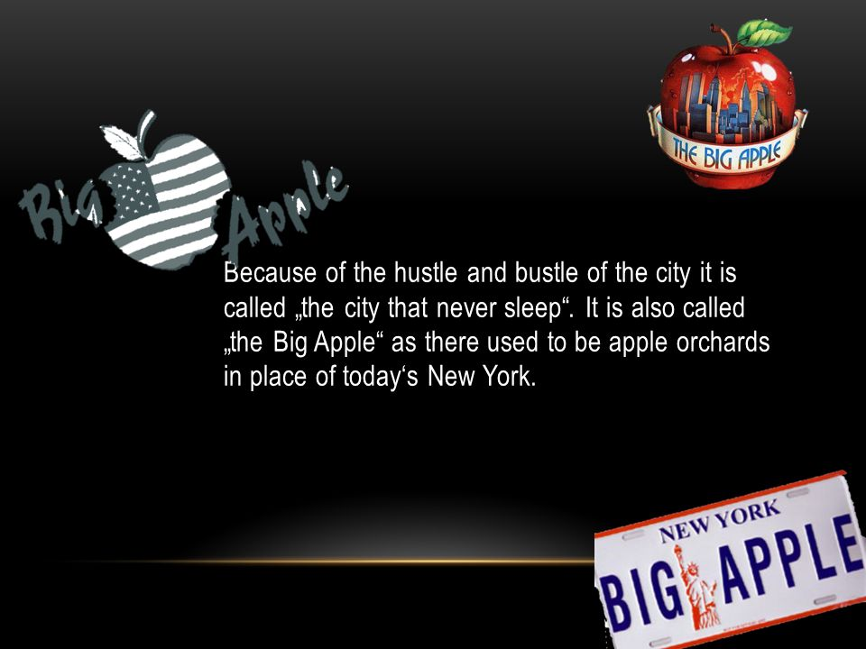 "Because of the hustle and bustle of the city it is called ""the city that never sleep ."