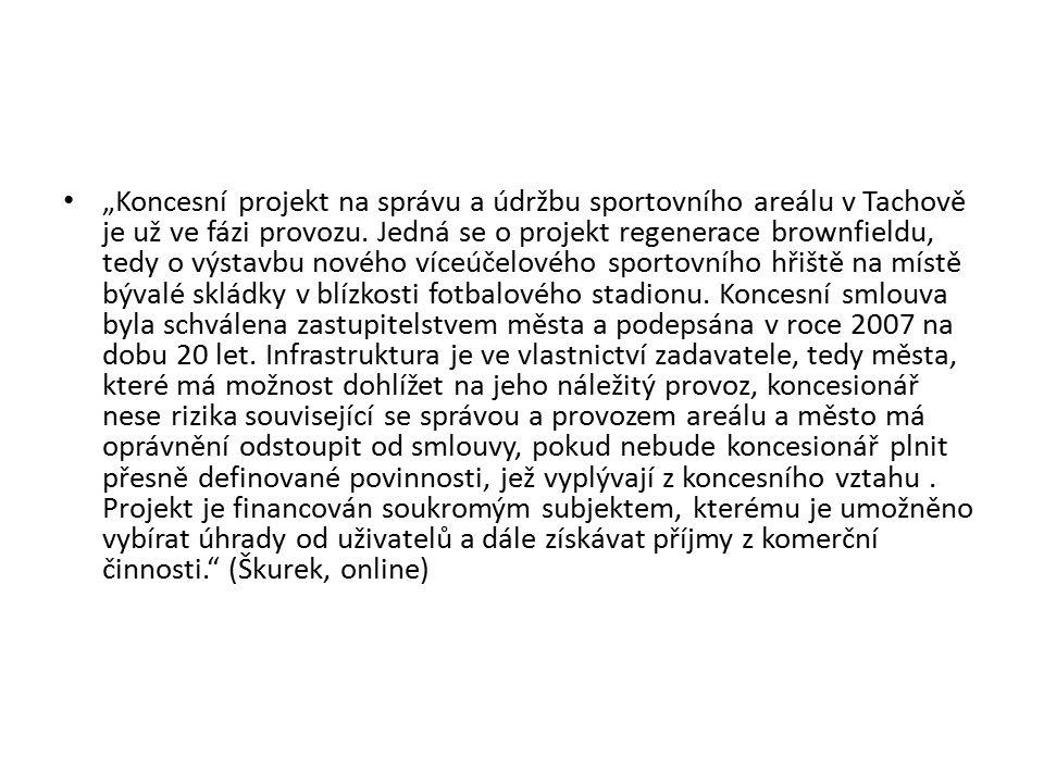 """""""Koncesní projekt na správu a údržbu sportovního areálu v Tachově je už ve fázi provozu. Jedná se o projekt regenerace brownfieldu, tedy o výstavbu no"""