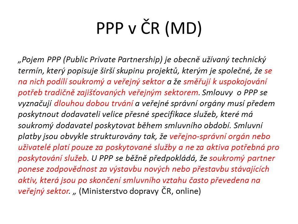 """PPP v ČR (MD) """"Pojem PPP (Public Private Partnership) je obecně užívaný technický termín, který popisuje širší skupinu projektů, kterým je společné, ž"""
