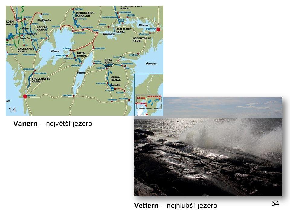 Vänern – největší jezero Vettern – nejhlubší jezero 14 54