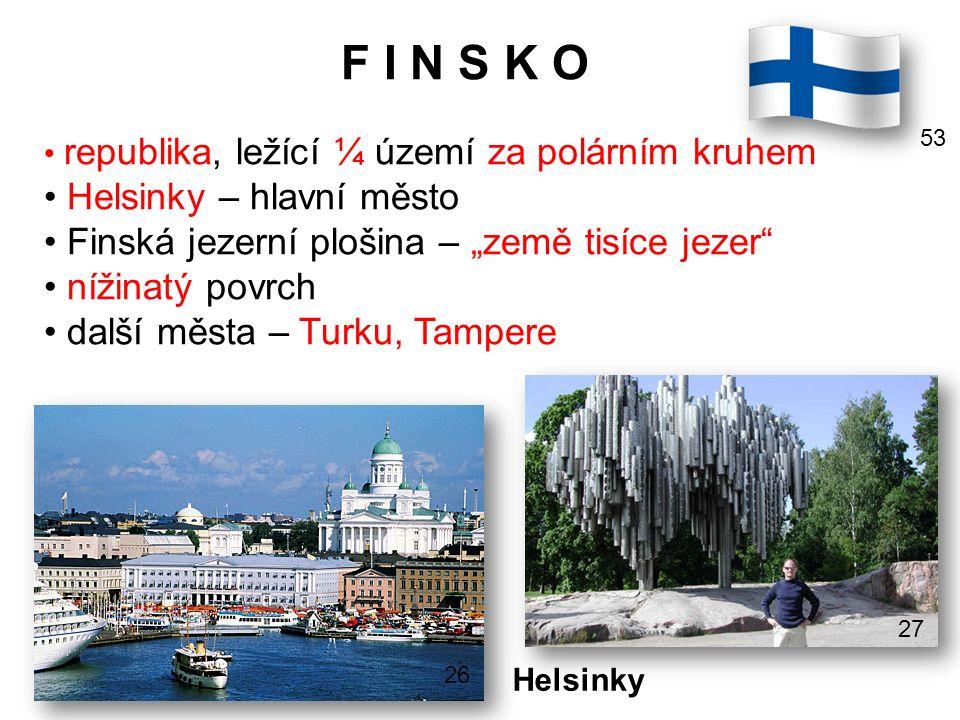 """F I N S K O republika, ležící ¼ území za polárním kruhem Helsinky – hlavní město Finská jezerní plošina – """"země tisíce jezer"""" nížinatý povrch další mě"""