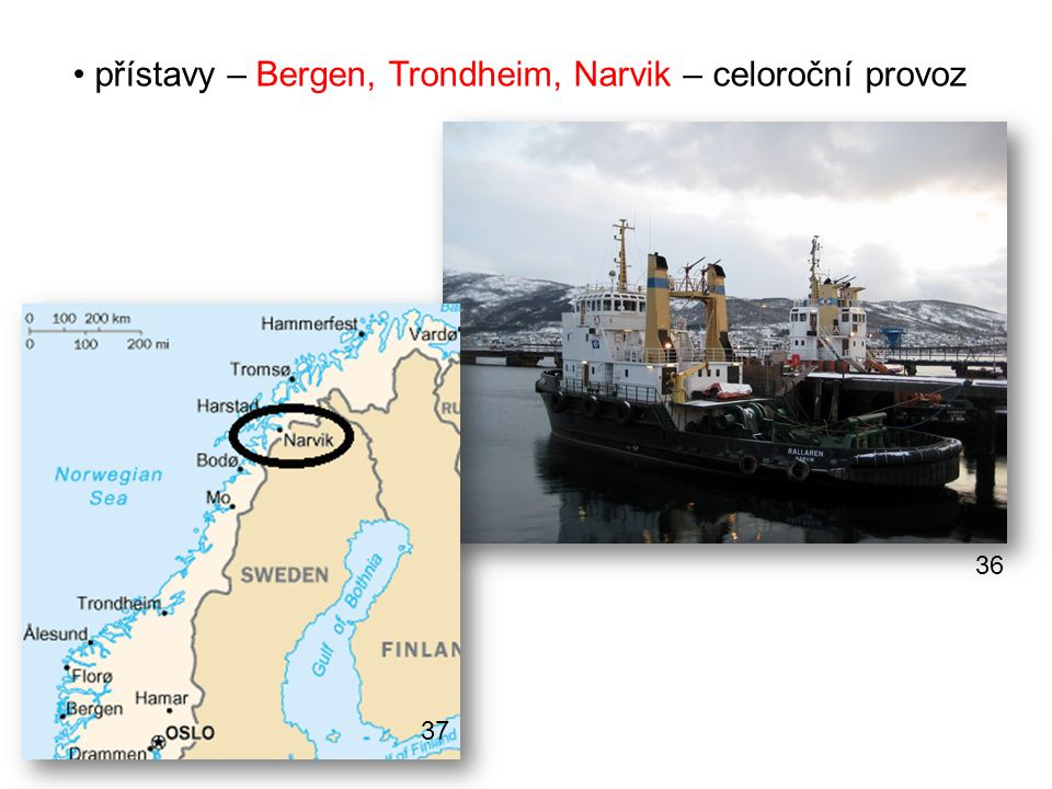 přístavy – Bergen, Trondheim, Narvik – celoroční provoz 36 37
