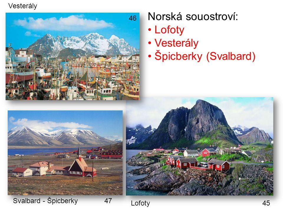 Norská souostroví: Lofoty Vesterály Špicberky (Svalbard) Lofoty Vesterály Svalbard - Špicberky47 45 46