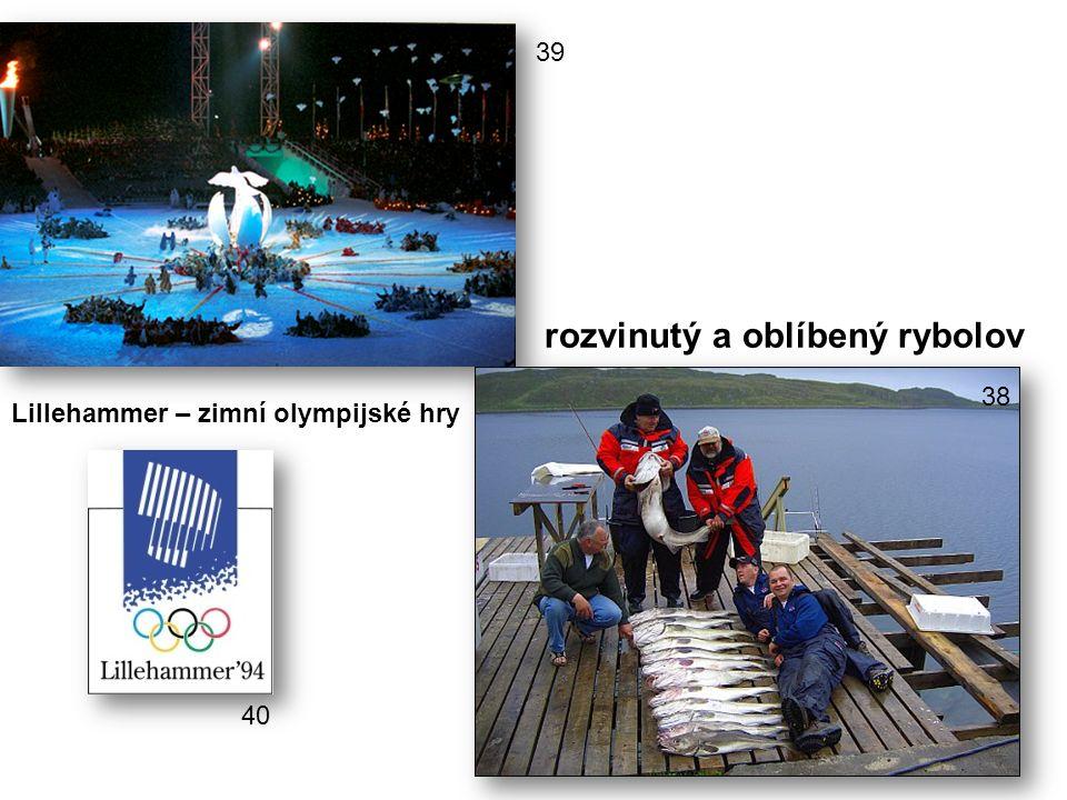 rozvinutý a oblíbený rybolov Lillehammer – zimní olympijské hry 38 40 39