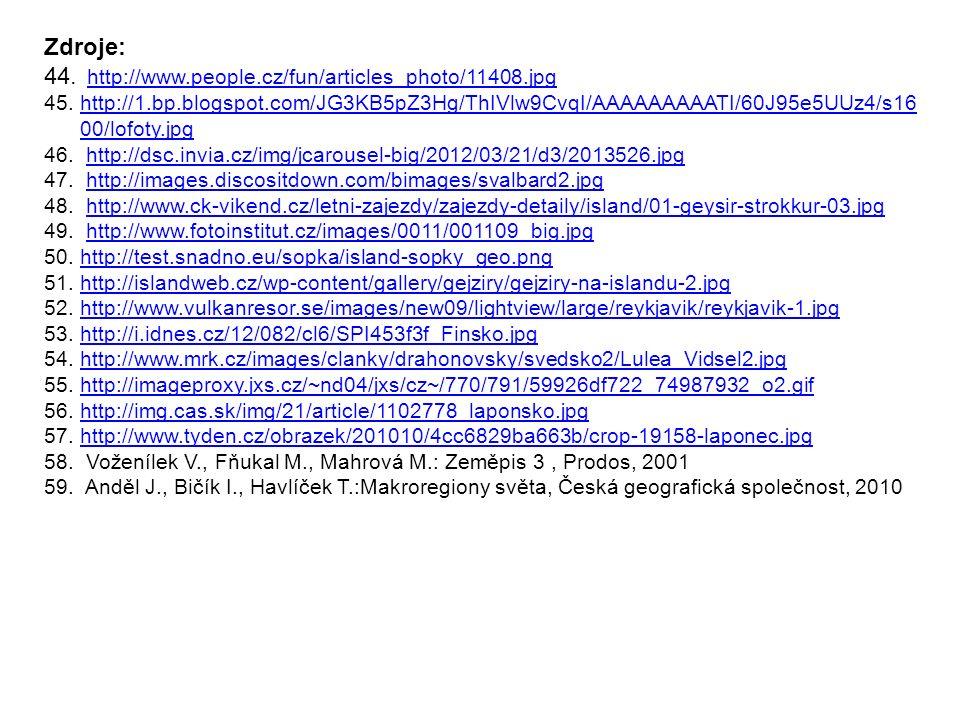 Zdroje: 44. http://www.people.cz/fun/articles_photo/11408.jpg http://www.people.cz/fun/articles_photo/11408.jpg 45.http://1.bp.blogspot.com/JG3KB5pZ3H