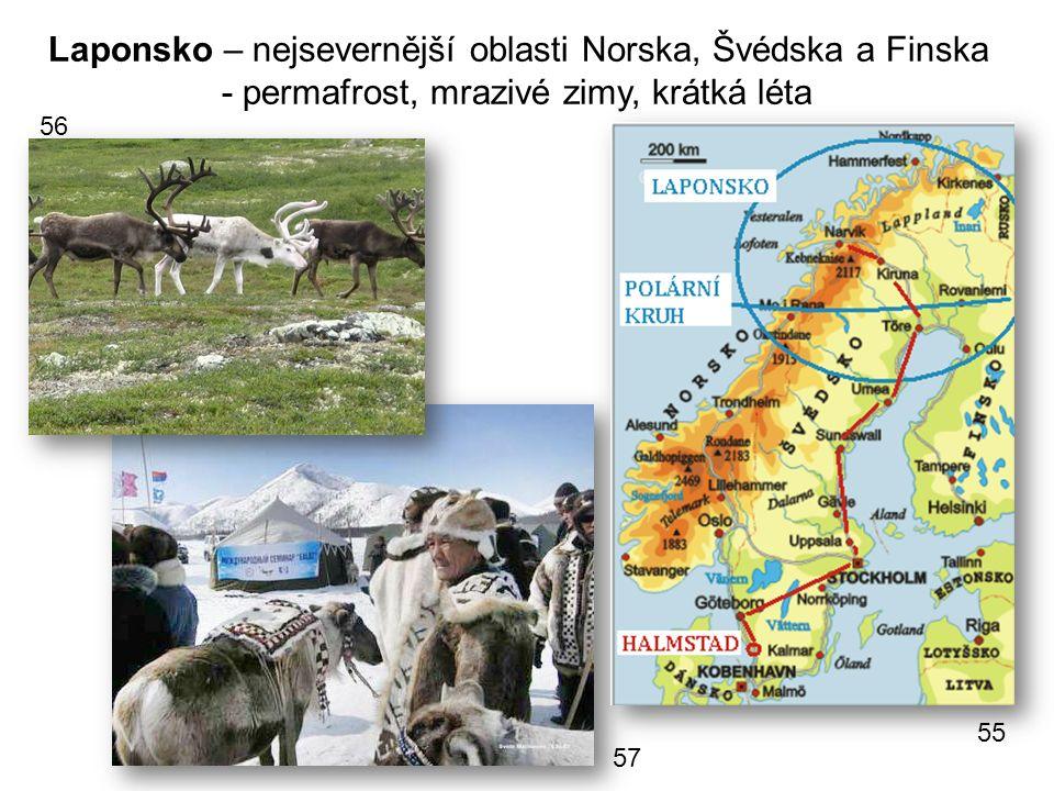 Laponsko – nejsevernější oblasti Norska, Švédska a Finska - permafrost, mrazivé zimy, krátká léta 55 56 57