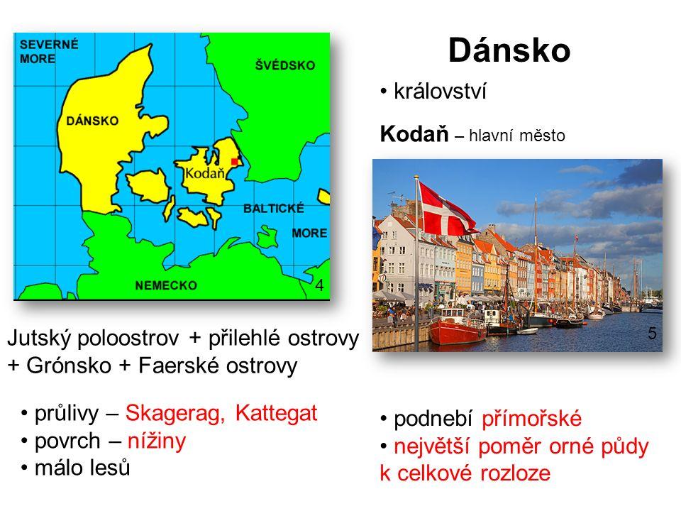 Dánsko Kodaň – hlavní město Jutský poloostrov + přilehlé ostrovy + Grónsko + Faerské ostrovy průlivy – Skagerag, Kattegat povrch – nížiny málo lesů po