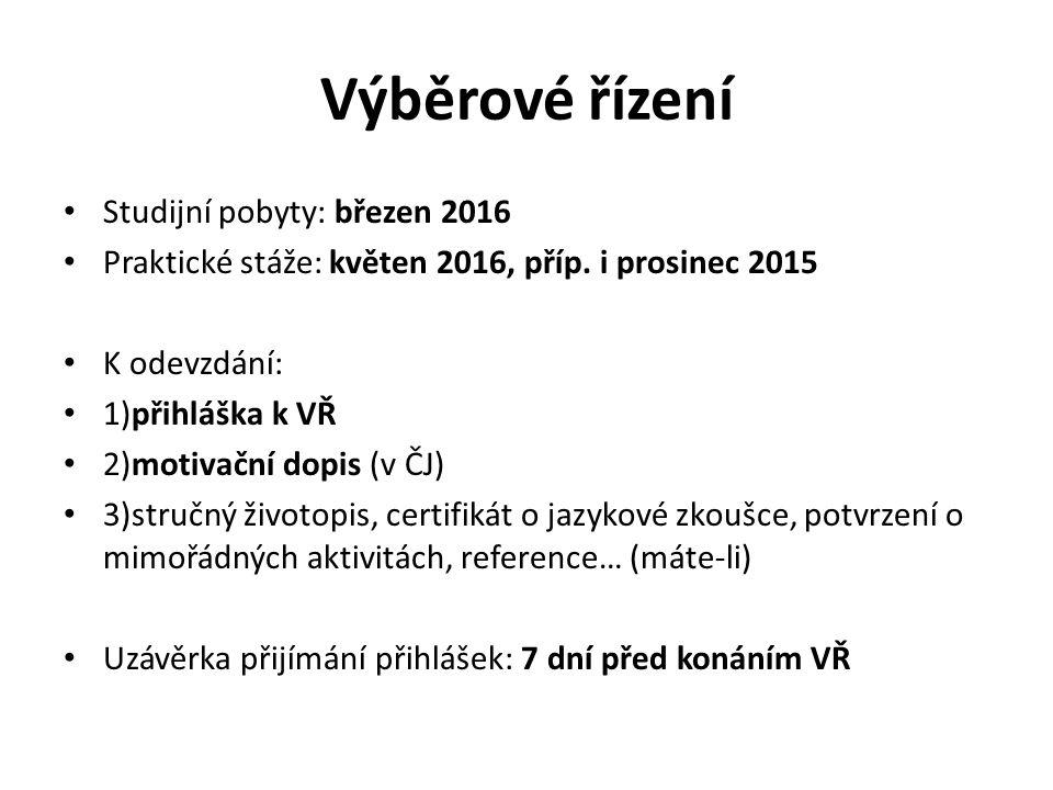 Výběrové řízení Studijní pobyty: březen 2016 Praktické stáže: květen 2016, příp.